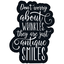 NEW: Don't Worry About Wrinkles, They are just Antique Smiles Single