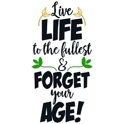Live Life to the fullest & Forget your Age Single