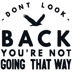NEW: Don't Look Back, You're not Going that Way Single