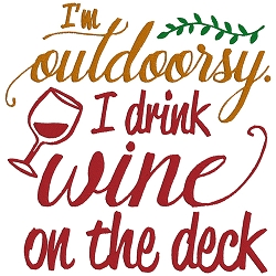 I'm Outdoorsy, I Drink on the Deck Wine Single
