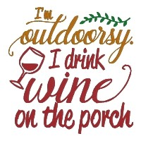I'm Outdoorsy, I Drink on the Porch Wine Single