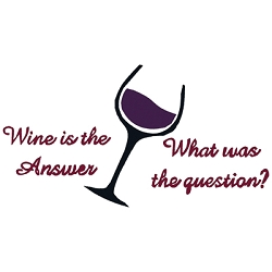 Wine is the Answer, What was the Question? Wine Single
