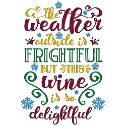 The Weather Outside is Frightful but the Wine is so Delightful Wine Single