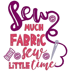 NEW: Sew Much Fabric Sew Little Time Single