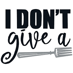 I Don't Give a Fork