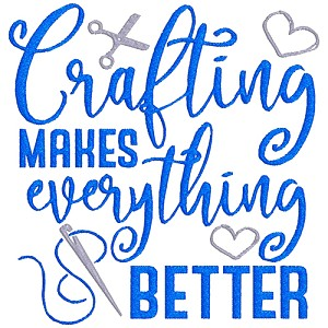 Crafting Makes Everything Better Single